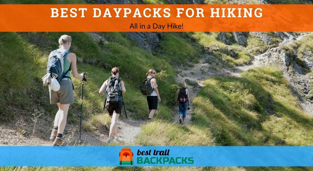 Best Daypacks for Hiking - Girls Out on an Afternoon Hike